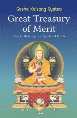 Great Treasury of Merit: How to Rely upon a Spiritual Guide (Paperback)