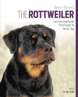 The Rottweiler: Your Essential Guide from Puppy to Senior Dog (Paperback)