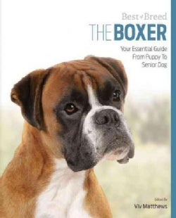The Boxer: Your Essential Guide from Puppy to Senior Dog (Paperback)