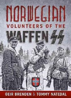 Norwegian Volunteers of the Waffen SS (Hardcover)