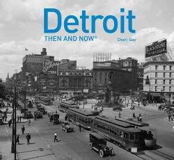 Detroit Then and Now (Hardcover)