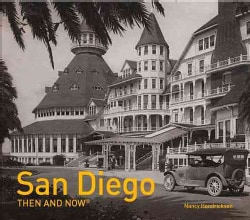 San Diego Then and Now (Hardcover)