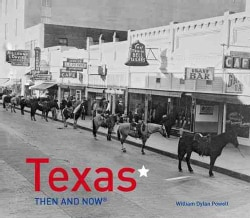 Texas Then and Now (Hardcover)