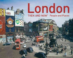 London Then and Now: People and Places (Hardcover)