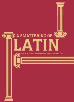 A Smattering of Latin: Get Classical With Trivia, Quizzes and Fun (Hardcover)