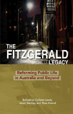 The Fitzgerald Legacy: Reforming Public Life in Australia and Beyond (Paperback)