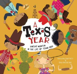 A Texas Year: Twelve Months in the Life of Texan Kids (Hardcover)