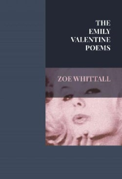 The Emily Valentine Poems: Tenth Anniversary Edition (Paperback)