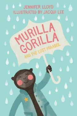 Murilla Gorilla and the Lost Parasol (Hardcover)