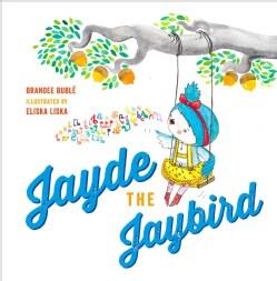 Jayde the Jaybird (Hardcover)