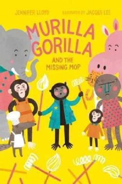 Murilla Gorilla and the Missing Mop (Hardcover)