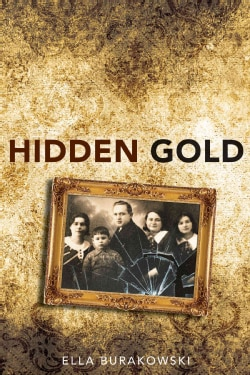 Hidden Gold: A True Story of the Holocaust (Paperback)