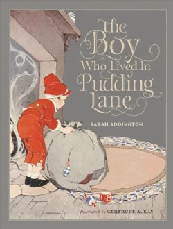 The Boy Who Lived in Pudding Lane: Being a True Account, If Only You Believe It, of the Life and Ways of Santa, O... (Hardcover)