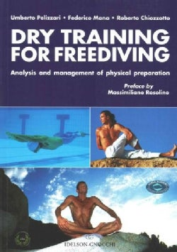 Dry Training for Freediving: Analysis and Management of Physical Preparation (Paperback)