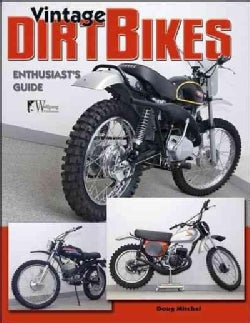 Vintage Dirt Bikes: Enthusiasts Guide (Paperback)