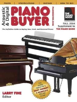 Acoustic & Digital Piano Buyer, Fall 2014: Supplement to the Piano Book (Paperback)