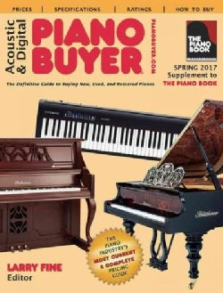 Acoustic & Digital Piano Buyer Spring 2017: Supplement to The Piano Book (Paperback)