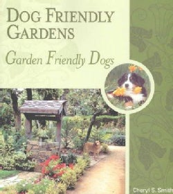 Dog Friendly Gardens, Garden Friendly Dogs (Paperback)