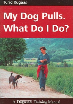 My Dog Pulls. What Do I Do? (Paperback)