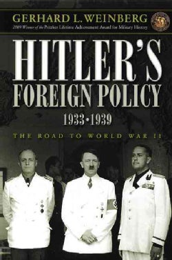 Hitler's Foreign Policy 1933-1939: The Road to World War II (Paperback)