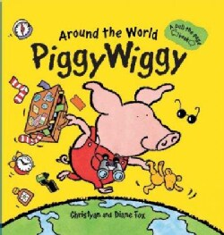 Around the World Piggy Wiggy: A Pull the Page Book (Hardcover)