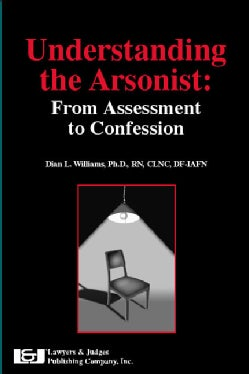 Understanding The Arsonist: From Assessment To Confession (Paperback)