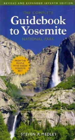 The Complete Guidebook to Yosemite National Park (Paperback)