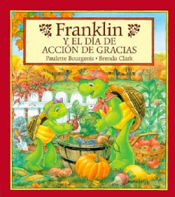 Franklin Y El Dia De Accion De Gracias/Franklin's Thanksgiving (Paperback)