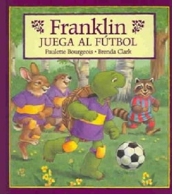 Franklin Juega Al Futbol/Franklin Plays the Game (Hardcover)