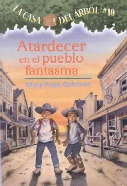 Atardecer En El Pueblo Fantasma / Ghost Town at Sundown (Paperback)