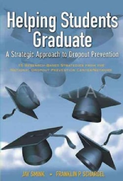 Helping Students Graduate: A Strategic Approach to Dropout Prevention (Paperback)