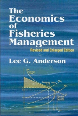 The Economics of Fisheries Management (Paperback)