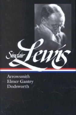 Sinclair Lewis: Arrowsmith, Elmer Gantry, Dodsworth (Hardcover)