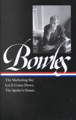 The Sheltering Sky/Let It Come Down/the Spider's House: Let It Come Down ; The Spider's House (Hardcover)