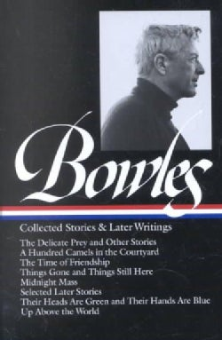 Paul Bowles: Collected Stories & Later Writings (Hardcover)