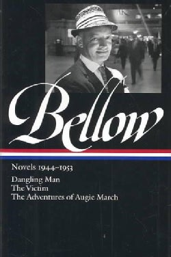 Saul Bellow Novels 1944-1953: Dangling Man/the Victim/the Adventures of Augie March (Hardcover)