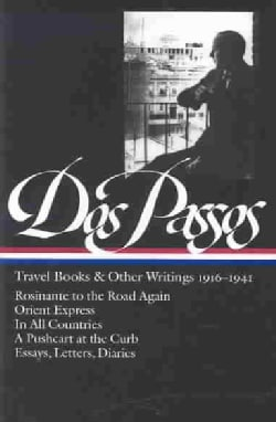 Travel Books and Other Writings, 1916-1941: Rosinante to the Road Again/Orient Express/in All Countries/a Pushcar... (Hardcover)