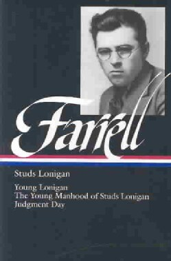 Studs Lonigan: A Trilogy : Young Lonigan/the Young Manhood of Studs Lonigan/Judgment Day (Hardcover)