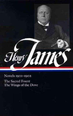 Henry James: Novels 1901-1902 / The Sacred Fount, The Wings of a Dove (Hardcover)