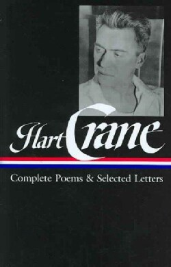 Hart Crane: Complete Poems and Selected Letters (Hardcover)
