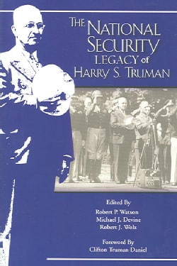 tHE National Security Legacy Of Harry S. Truman (Paperback)