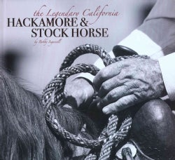 The Legendary California Hackamore & Stock Horse (Hardcover)