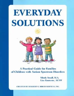 Everyday Solutions: A Practical Guide for Families of Children With Autism Spectrum Disorders (Paperback)
