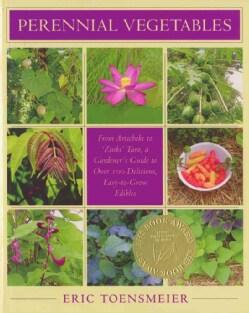 Perennial Vegetables: From Artichokes to 'Zuiki' Taro, a Gardener's Guide to Over 100 Delicious, Easy-to-Grow Edi... (Paperback)
