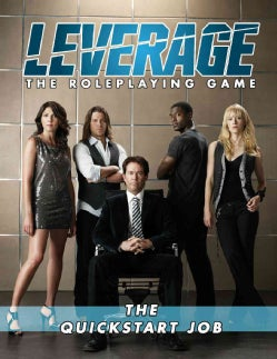 Leverage: The Roleplaying Game: The Quickstart Job (Paperback)