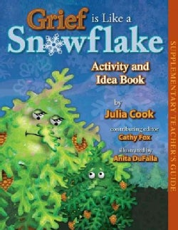 Grief Is Like a Snowflake: Activity and Idea Book (Paperback)