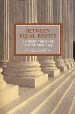 Between Equal Rights: A Marxist Theory of International Law (Paperback)