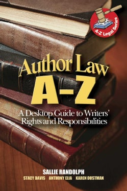 Author Law A to Z: A Desktop Guide to Writers' Rights and Responsibilities (Paperback)
