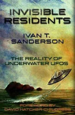 Invisible Residents: The Reality of Underwater UFOs (Paperback)