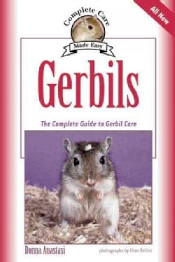 Gerbils: The Complete Guide to Gerbil Care (Paperback)